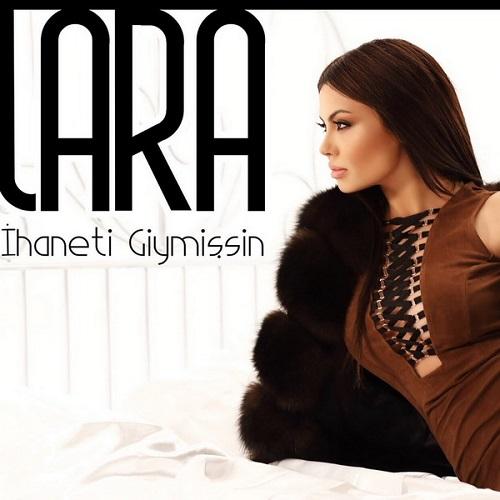 دانلود آهنگ جدید Lara با نام Ihaneti Giymissin