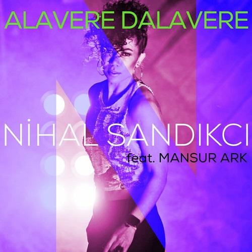 دانلود آهنگ جدید Nihal Sandikci و Mansur Ark به نام Alavere Dalavere